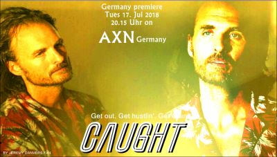 Less then one week ... CAUGHT premier on German pay tv channel AXN tuesday, July 17th primetime slot!!!! .... So exciting ♥ #BadBoysClub